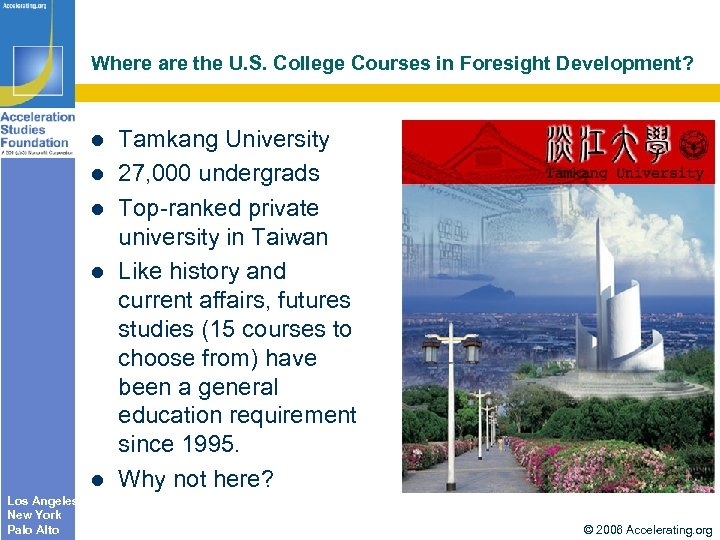 Where are the U. S. College Courses in Foresight Development? Los Angeles New York