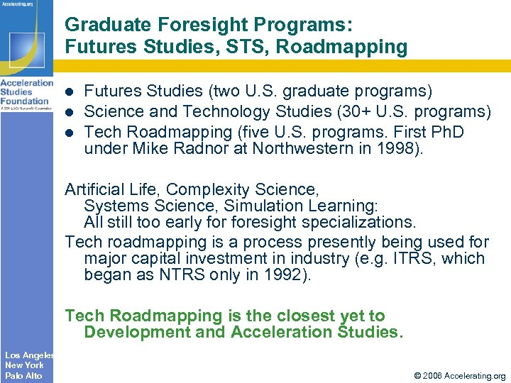 Graduate Foresight Programs: Futures Studies, STS, Roadmapping Futures Studies (two U. S. graduate programs)