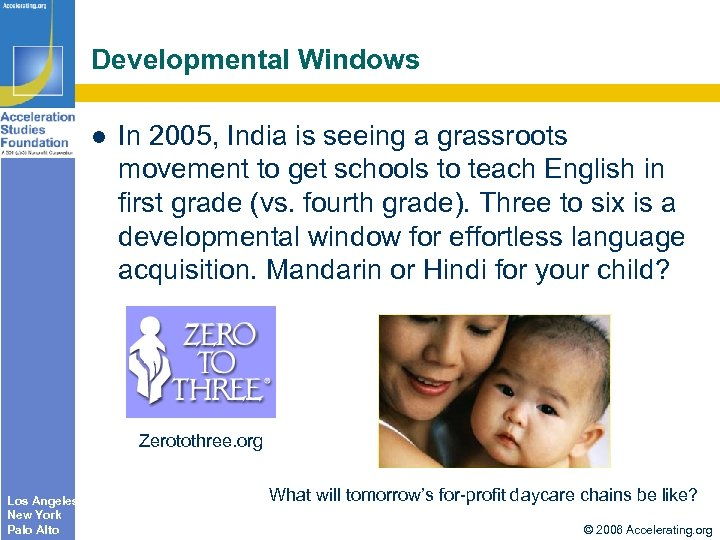 Developmental Windows In 2005, India is seeing a grassroots movement to get schools to