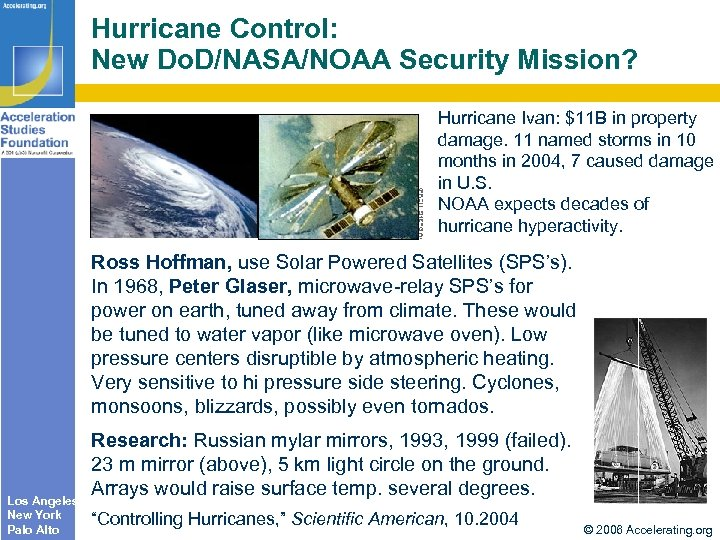 Hurricane Control: New Do. D/NASA/NOAA Security Mission? Hurricane Ivan: $11 B in property damage.