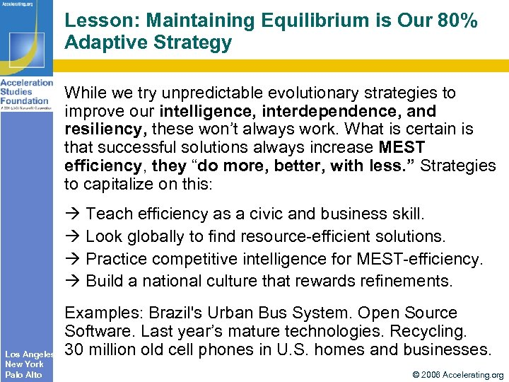Lesson: Maintaining Equilibrium is Our 80% Adaptive Strategy While we try unpredictable evolutionary strategies