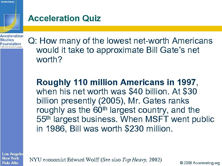 Acceleration Quiz Q: How many of the lowest net-worth Americans would it take to