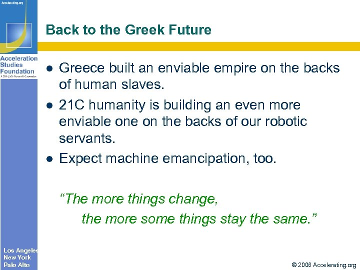 Back to the Greek Future Greece built an enviable empire on the backs of
