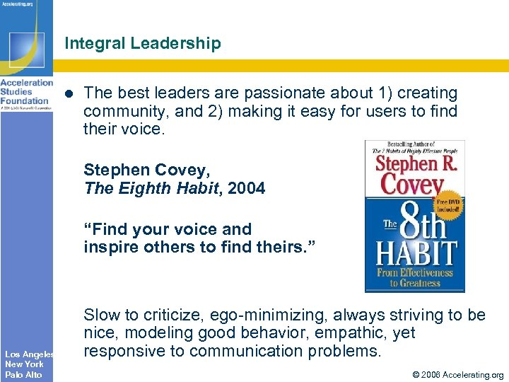 Integral Leadership The best leaders are passionate about 1) creating community, and 2) making