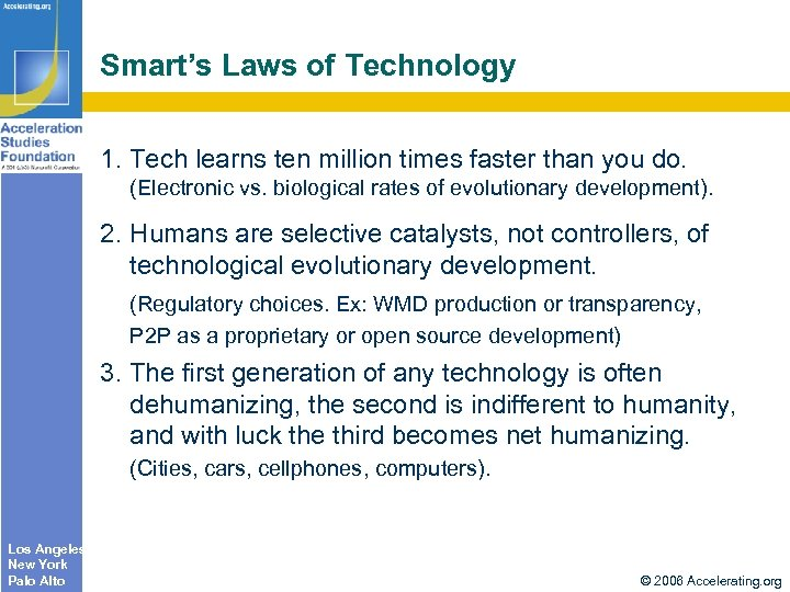Smart's Laws of Technology 1. Tech learns ten million times faster than you do.