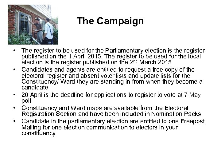 The Campaign • The register to be used for the Parliamentary election is the