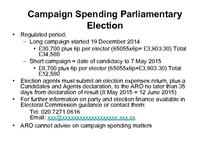 Campaign Spending Parliamentary Election • Regulated period: – Long campaign started 19 December 2014