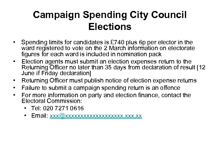 Campaign Spending City Council Elections • Spending limits for candidates is £ 740 plus