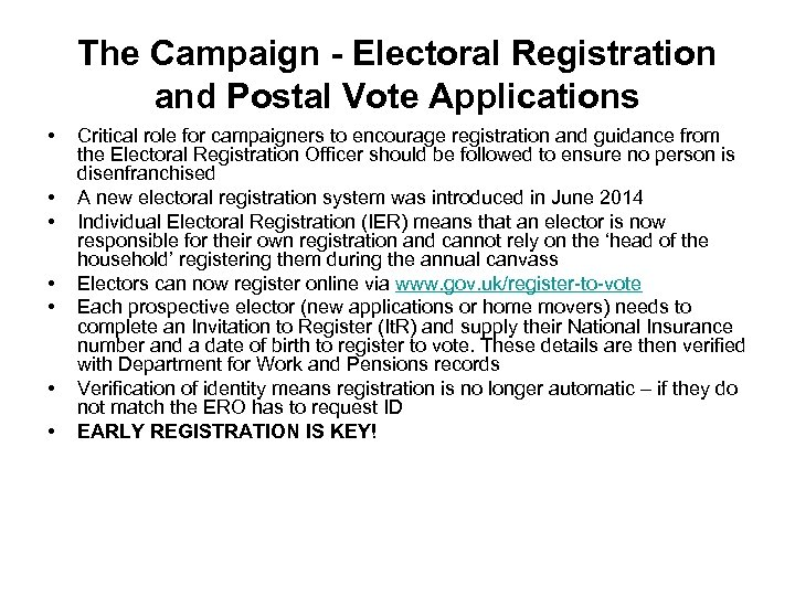 The Campaign - Electoral Registration and Postal Vote Applications • • Critical role for