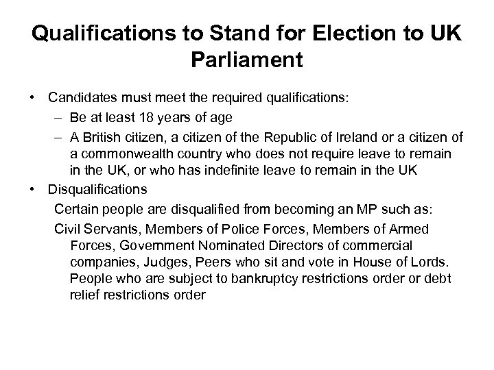 Qualifications to Stand for Election to UK Parliament • Candidates must meet the required