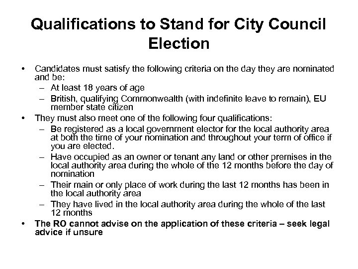 Qualifications to Stand for City Council Election • • • Candidates must satisfy the