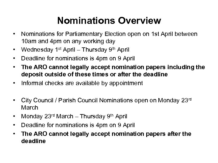 Nominations Overview • Nominations for Parliamentary Election open on 1 st April between 10