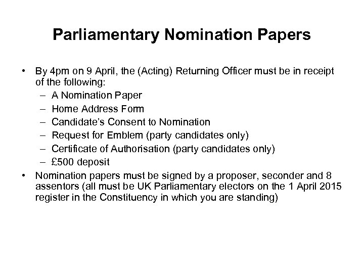 Parliamentary Nomination Papers • By 4 pm on 9 April, the (Acting) Returning Officer