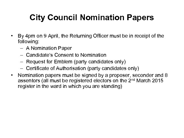 City Council Nomination Papers • By 4 pm on 9 April, the Returning Officer