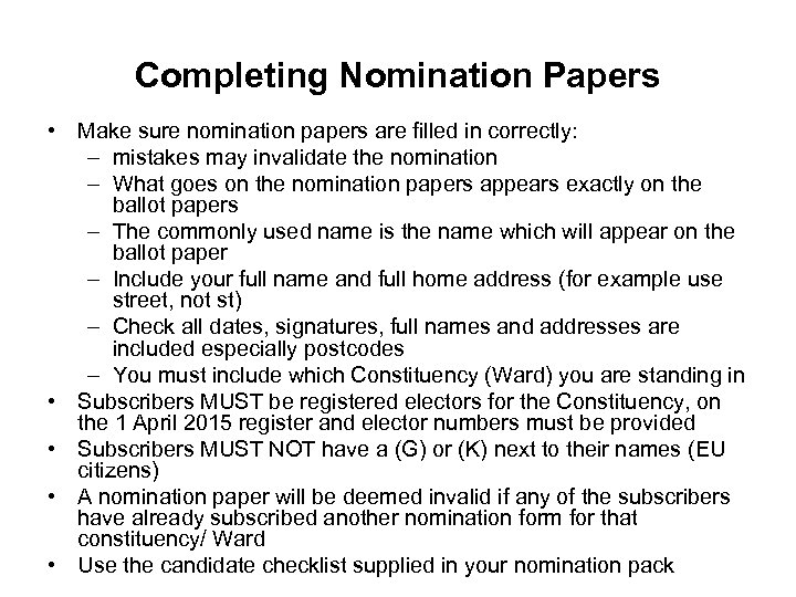 Completing Nomination Papers • Make sure nomination papers are filled in correctly: – mistakes