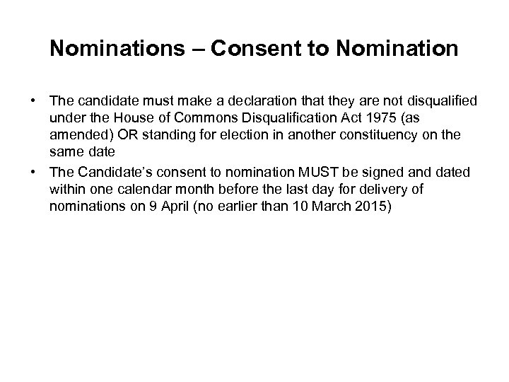 Nominations – Consent to Nomination • The candidate must make a declaration that they