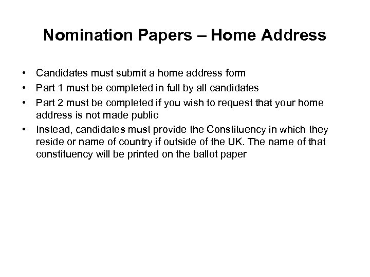 Nomination Papers – Home Address • Candidates must submit a home address form •