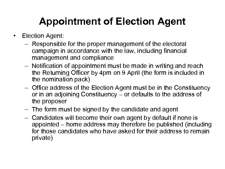 Appointment of Election Agent • Election Agent: – Responsible for the proper management of