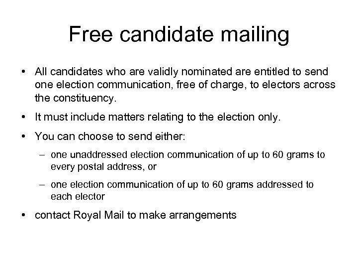 Free candidate mailing • All candidates who are validly nominated are entitled to send