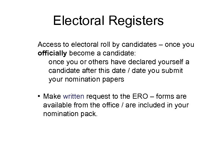 Electoral Registers Access to electoral roll by candidates – once you officially become a