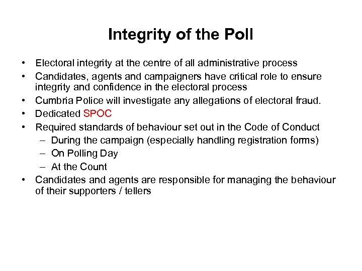Integrity of the Poll • Electoral integrity at the centre of all administrative process