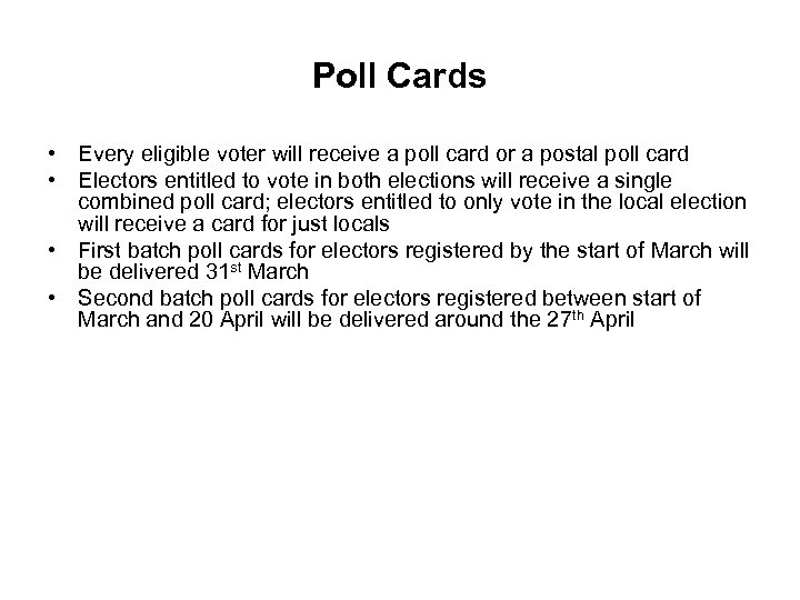 Poll Cards • Every eligible voter will receive a poll card or a postal