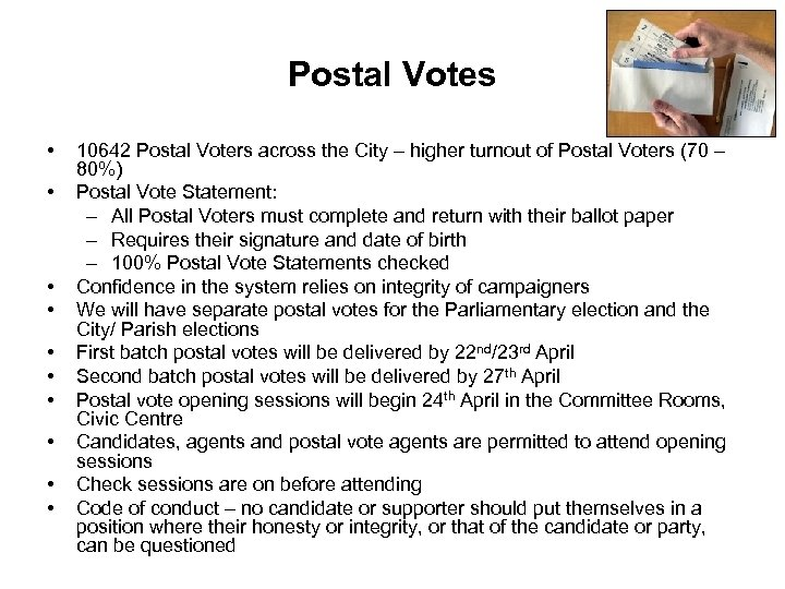 Postal Votes • • • 10642 Postal Voters across the City – higher turnout
