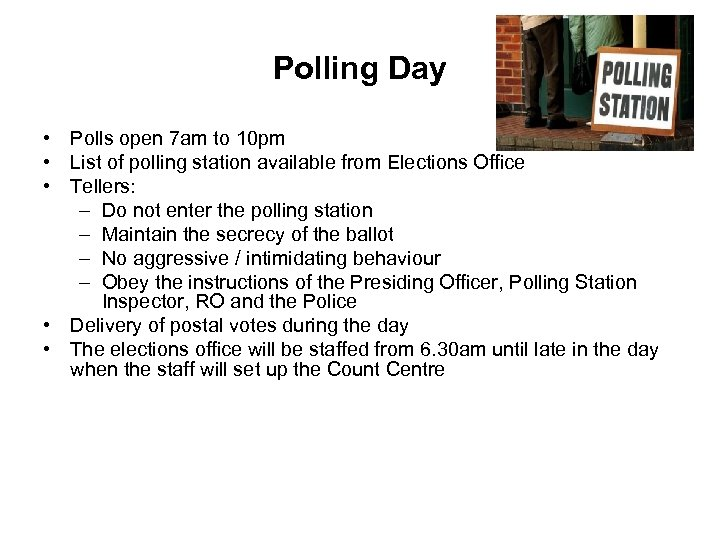 Polling Day • Polls open 7 am to 10 pm • List of polling