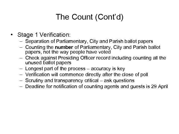 The Count (Cont'd) • Stage 1 Verification: – Separation of Parliamentary, City and Parish