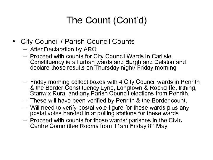 The Count (Cont'd) • City Council / Parish Council Counts – After Declaration by