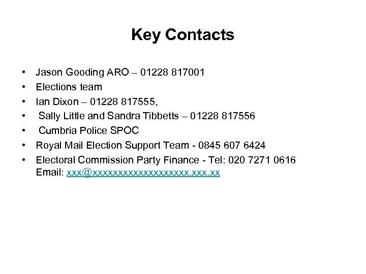 Key Contacts • • Jason Gooding ARO – 01228 817001 Elections team Ian Dixon