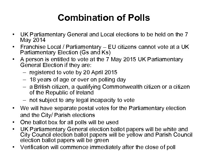 Combination of Polls • UK Parliamentary General and Local elections to be held on