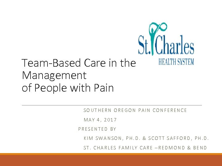 Team-Based Care in the Management of People with Pain SOUTHERN OREGON PAIN CONFERENCE MAY