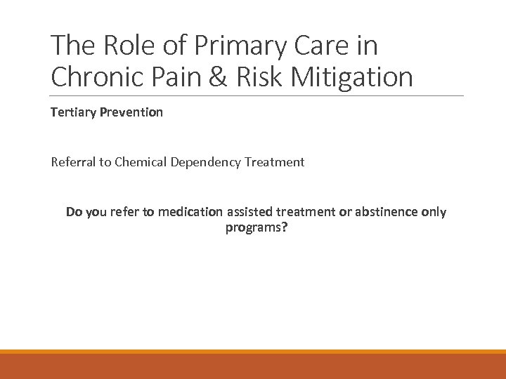 The Role of Primary Care in Chronic Pain & Risk Mitigation Tertiary Prevention Referral