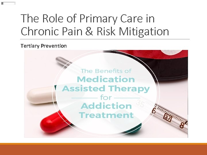 The Role of Primary Care in Chronic Pain & Risk Mitigation Tertiary Prevention