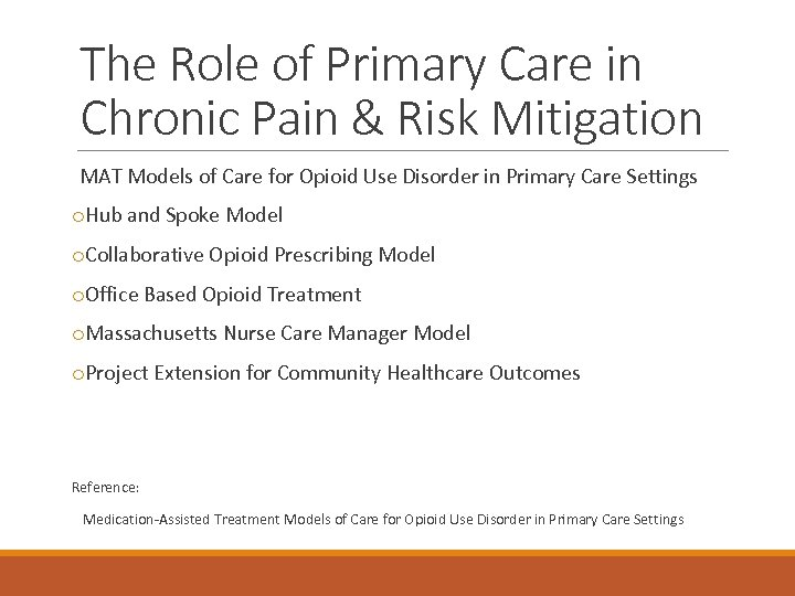 The Role of Primary Care in Chronic Pain & Risk Mitigation MAT Models of
