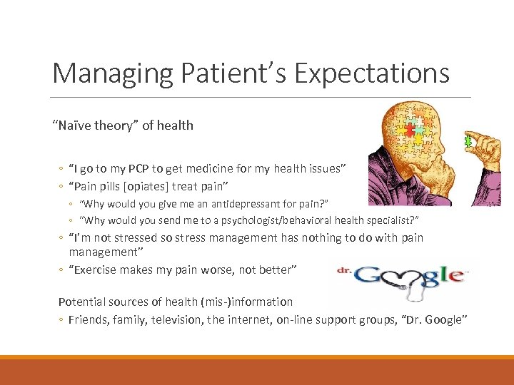 "Managing Patient's Expectations ""Naïve theory"" of health ◦ ""I go to my PCP to"