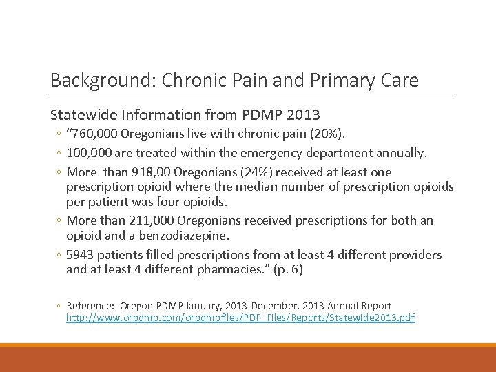 "Background: Chronic Pain and Primary Care Statewide Information from PDMP 2013 ◦ "" 760,"