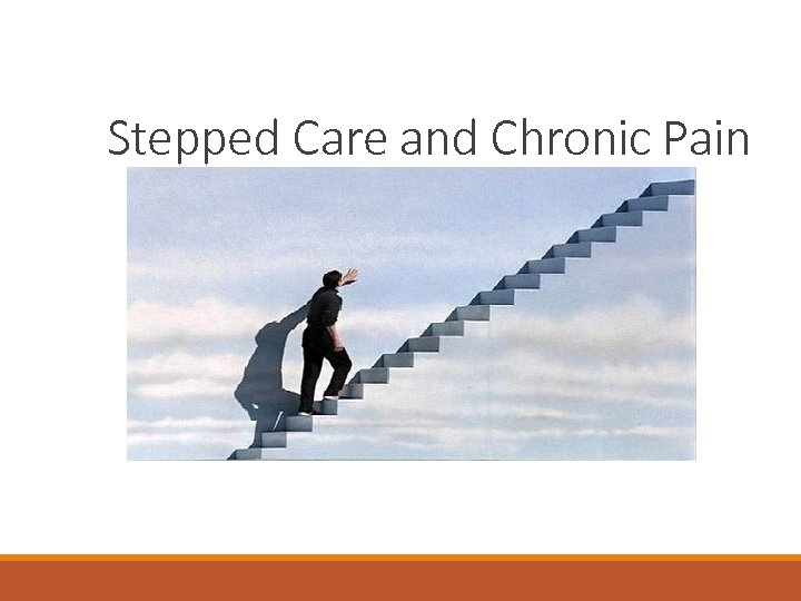 Stepped Care and Chronic Pain