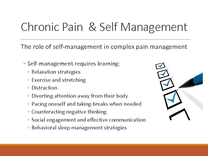 Chronic Pain & Self Management The role of self-management in complex pain management ◦