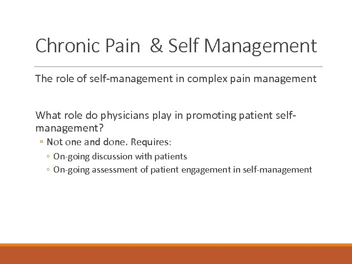 Chronic Pain & Self Management The role of self-management in complex pain management What