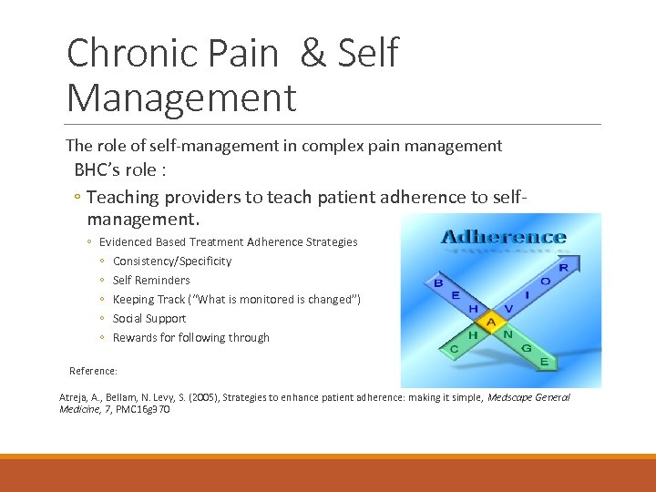 Chronic Pain & Self Management The role of self-management in complex pain management BHC's