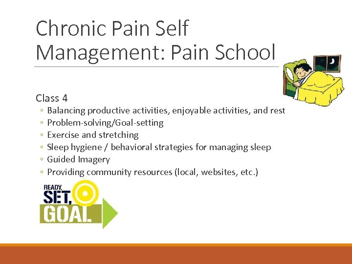 Chronic Pain Self Management: Pain School Class 4 ◦ ◦ ◦ Balancing productive activities,