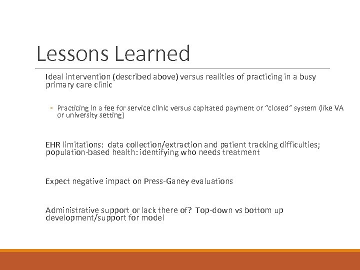 Lessons Learned Ideal intervention (described above) versus realities of practicing in a busy primary