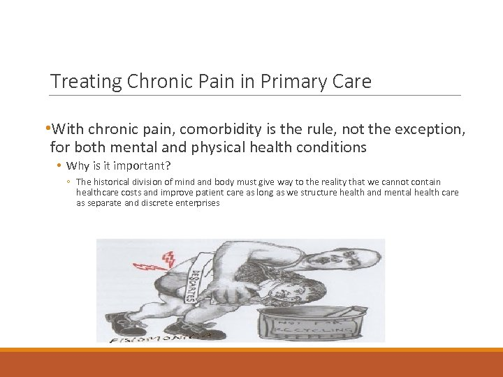 Treating Chronic Pain in Primary Care • With chronic pain, comorbidity is the rule,