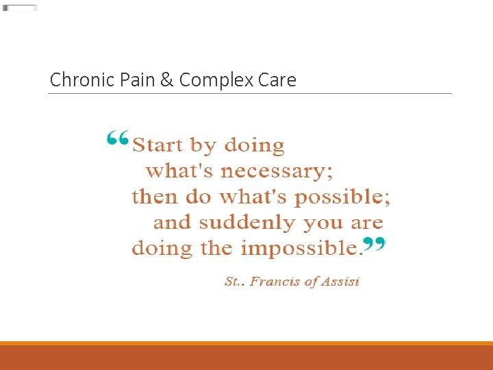 Chronic Pain & Complex Care