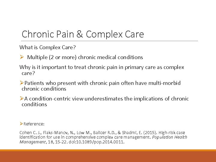 Chronic Pain & Complex Care What is Complex Care? Ø Multiple (2 or more)