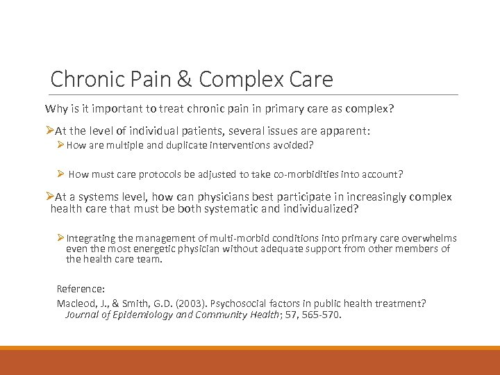 Chronic Pain & Complex Care Why is it important to treat chronic pain in