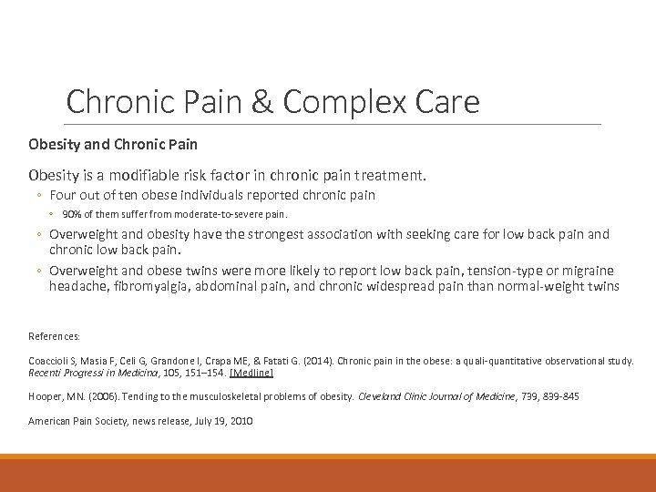 Chronic Pain & Complex Care Obesity and Chronic Pain Obesity is a modifiable risk
