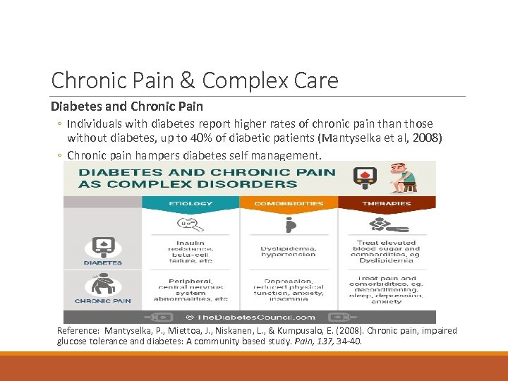 Chronic Pain & Complex Care Diabetes and Chronic Pain ◦ Individuals with diabetes report